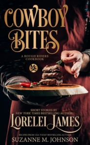 Cowboy Bites: A Rough Riders Cookbook